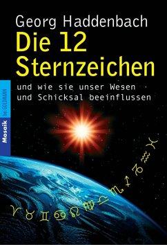 Die 12 Sternzeichen (eBook, ePUB) - Haddenbach, Georg