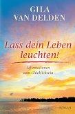 Lass dein Leben leuchten! (eBook, ePUB)