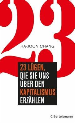 23 Lügen, die sie uns über den Kapitalismus erzählen (eBook, ePUB) - Chang, Ha-Joon