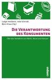 Die Verantwortung des Konsumenten (eBook, PDF)