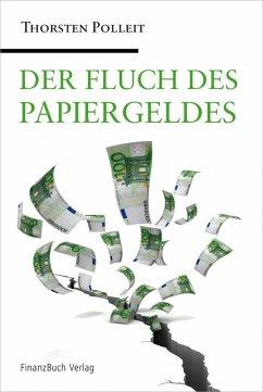 Der Fluch des Papiergeldes (eBook, ePUB) - Polleit, Thorsten