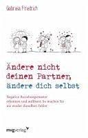 Ändere nicht deinen Partner, ändere dich selbst (eBook, PDF) - Friedrich, Gabriela