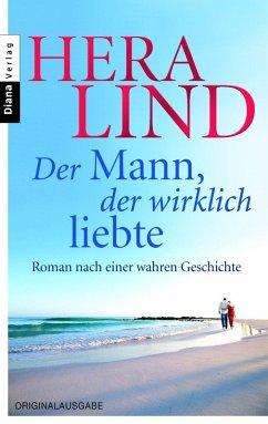 Der Mann, der wirklich liebte (eBook, ePUB) - Lind, Hera