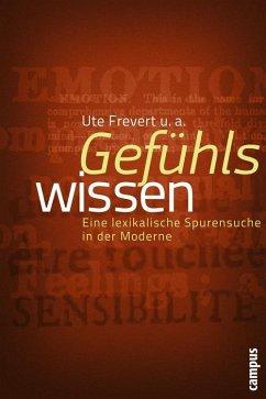 Gefühlswissen (eBook, PDF) - Frevert, Ute; Bailey, Christian; Eitler, Pascal; Gammerl, Benno; Hitzer, Bettina; Pernau, Margrit; Scheer, Monique; Schmidt, Anne; Verheyen, Nina