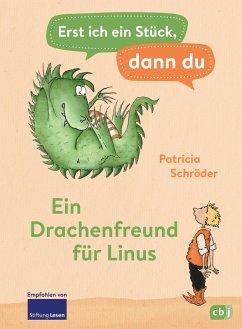 Ein Drachenfreund für Linus / Erst ich ein Stück, dann du Bd.1 (eBook, ePUB) - Schröder, Patricia