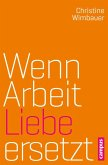 Wenn Arbeit Liebe ersetzt (eBook, PDF)