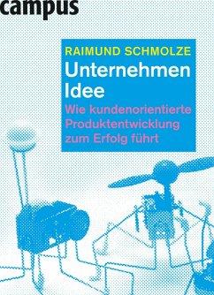 Unternehmen Idee (eBook, PDF) - Schmolze, Raimund