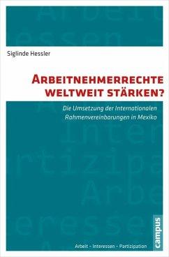 Arbeitnehmerrechte weltweit stärken? (eBook, PDF) - Hessler, Siglinde