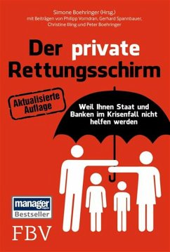 Der private Rettungsschirm (eBook, ePUB) - Boehringer, Peter; Vorndran, Philipp; Spannbauer, Gerhard; Boehringer Peter