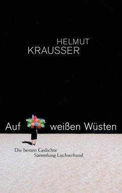 Auf weißen Wüsten (eBook, ePUB) - Krausser, Helmut