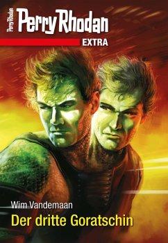 Der dritte Goratschin / Perry Rhodan - Extra Bd...