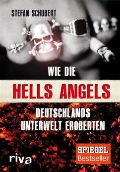 Wie die Hells Angels Deutschlands Unterwelt eroberten (eBook, ePUB) - Schubert, Stefan