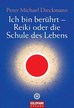 Ich bin berührt - Reiki oder die Schule des Lebens (eBook, ePUB) - Dieckmann, Peter Michael