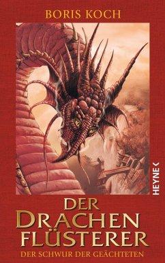 Der Schwur der Geächteten / Der Drachenflüsterer Bd.2 (eBook, ePUB) - Koch, Boris