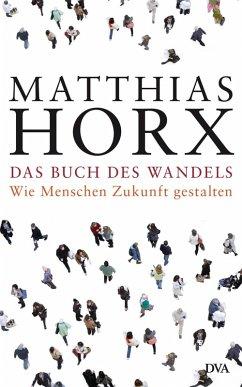 Das Buch des Wandels (eBook, ePUB) - Horx, Matthias