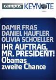 Ihr Auftrag, Mr. President! Obamas zweite Chance (eBook, ePUB)