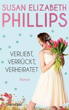 Verliebt, verrückt, verheiratet / Chicago Stars Bd.5 (eBook, ePUB) - Phillips, Susan Elizabeth