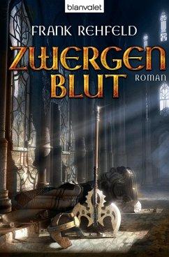 Zwergenblut / Zwerge Trilogie Bd.3 (eBook, ePUB) - Rehfeld, Frank
