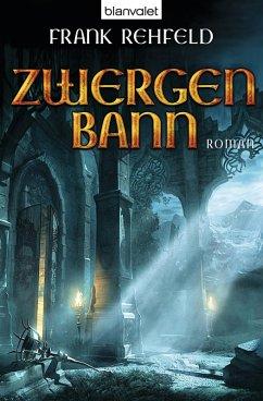 Zwergenbann / Zwerge Trilogie Bd.2 (eBook, ePUB) - Rehfeld, Frank