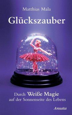 Glückszauber (eBook, ePUB) - Mala, Matthias