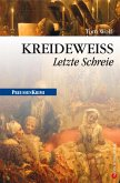 Kreideweiß - Letzte Schreie / Preußen Krimi Bd.9 (eBook, ePUB)