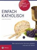 Einfach Katholisch (eBook, ePUB)