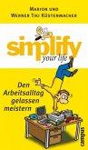 simplify your life - Den Arbeitsalltag gelassen meistern (eBook, PDF)