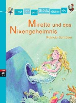 Mirella und das Nixengeheimnis / Erst ich ein Stuck, dann du Bd.4