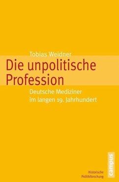 Die unpolitische Profession (eBook, PDF) - Weidner, Tobias