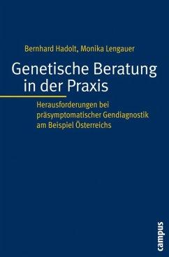 Genetische Beratung in der Praxis (eBook, PDF) - Hadolt, Bernhard; Lengauer, Monika
