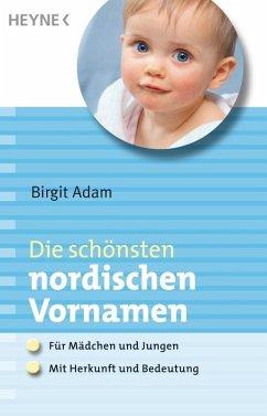 Die schönsten nordischen Vornamen (eBook, ePUB) - Adam, Birgit