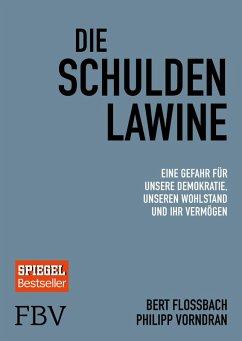 Die Schuldenlawine (eBook, ePUB) - Flossbach, Bert; Vorndran, Philipp