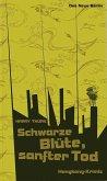 Schwarze Blüte, sanfter Tod (eBook, ePUB)