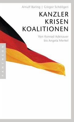 Kanzler, Krisen, Koalitionen (eBook, ePUB) - Baring, Arnulf; Schöllgen, Gregor