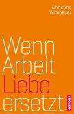 Wenn Arbeit Liebe ersetzt (eBook, ePUB)