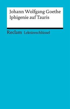 Lektüreschlüssel. Johann Wolfgang Goethe: Iphigenie auf Tauris (eBook, ePUB) - Leis, Mario