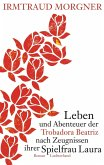 Leben und Abenteuer der Trobadora Beatriz nach Zeugnissen ihrer Spielfrau Laura (eBook, ePUB)