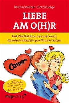 Liebe am O(h)r (eBook, ePUB) - Geisselhart, Oliver; Geisselhart, Oliver; Lange
