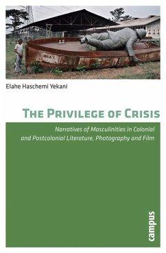 The Privilege of Crisis (eBook, PDF) - Haschemi Yekani, Elahe
