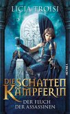 Der Fluch der Assassinen / Die Schattenkämpferin Bd.3 (eBook, ePUB)