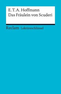 Lektüreschlüssel. E. T. A. Hoffmann: Das Fräulein von Scuderi (eBook, ePUB) - Freund, Winfried