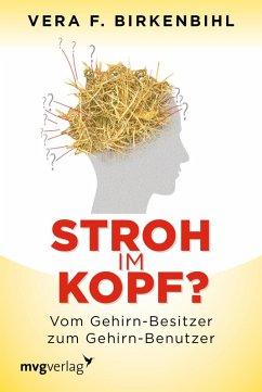 Stroh im Kopf? (eBook, ePUB) - Birkenbihl, Vera F.