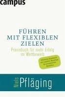 Führen mit flexiblen Zielen (eBook, PDF) - Pfläging, Niels