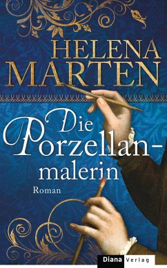 Die Porzellanmalerin (eBook, ePUB) - Marten, Helena