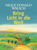 Bring Licht in die Welt (eBook, ePUB)