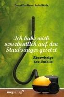 Ich habe mich versehentlich auf den Staubsauger gesetzt (eBook, PDF) - Dreßlein, Detlef; Kühle, Laila