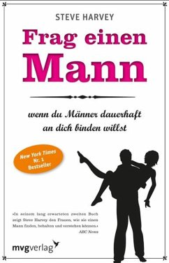 Frag einen Mann, wenn du Männer dauerhaft an dich binden willst Bd.2 (eBook, ePUB) - Harvey, Steve