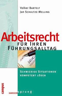 Arbeitsrecht für Ihren Führungsalltag (eBook, PDF) - Bartelt, Volker; Schultze-Melling, Jan