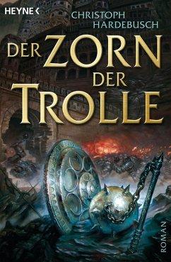 Der Zorn der Trolle / Die Trolle Bd.3 (eBook, ePUB) - Hardebusch, Christoph