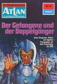 Der Gefangene und der Doppelgänger (Heftroman) / Perry Rhodan - Atlan-Zyklus